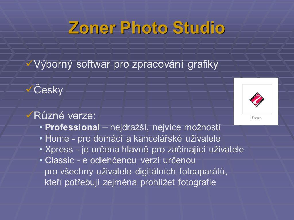 Zoner Photo Studio Výborný softwar pro zpracování grafiky Česky Různé verze: Professional – nejdražší, nejvíce možností Home - pro domácí a kancelářsk