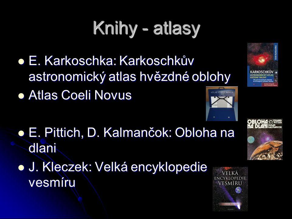 Knihy - atlasy E. Karkoschka: Karkoschkův astronomický atlas hvězdné oblohy E. Karkoschka: Karkoschkův astronomický atlas hvězdné oblohy Atlas Coeli N