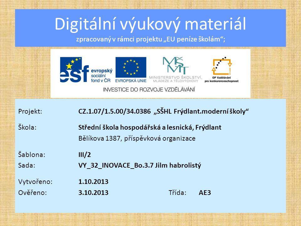 Rod: Jilm Jilm habrolistý Vzdělávací oblast:Environmentální vzdělávání Předmět:Botanika Ročník:3.