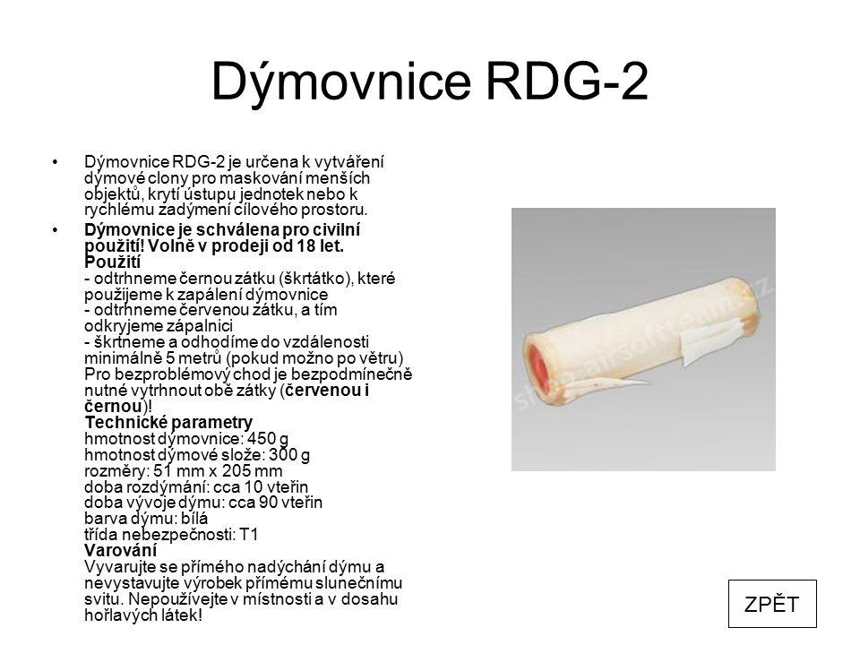 Dýmovnice RDG-2 Dýmovnice RDG-2 je určena k vytváření dýmové clony pro maskování menších objektů, krytí ústupu jednotek nebo k rychlému zadýmení cílov