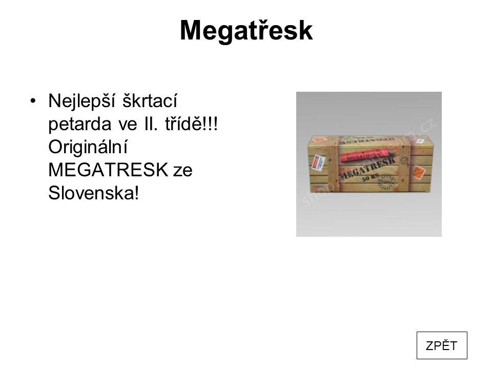 Megatřesk Nejlepší škrtací petarda ve II. třídě!!! Originální MEGATRESK ze Slovenska! ZPĚT