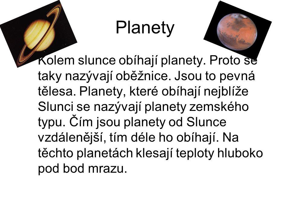 Planety Kolem slunce obíhají planety.Proto se taky nazývají oběžnice.