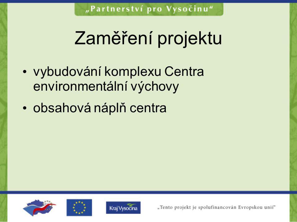 Zaměření projektu vybudování komplexu Centra environmentální výchovy obsahová náplň centra