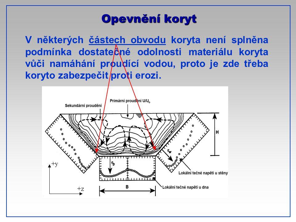 Opevnění koryt V některých částech obvodu koryta není splněna podmínka dostatečné odolnosti materiálu koryta vůči namáhání proudící vodou, proto je zd