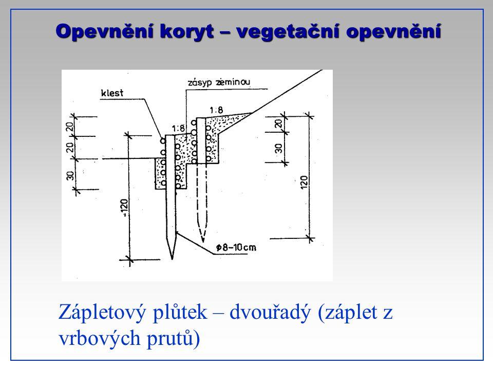 Opevnění koryt – vegetační opevnění Zápletový plůtek – dvouřadý (záplet z vrbových prutů)