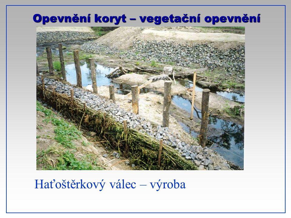 Opevnění koryt – vegetační opevnění Haťoštěrkový válec – výroba