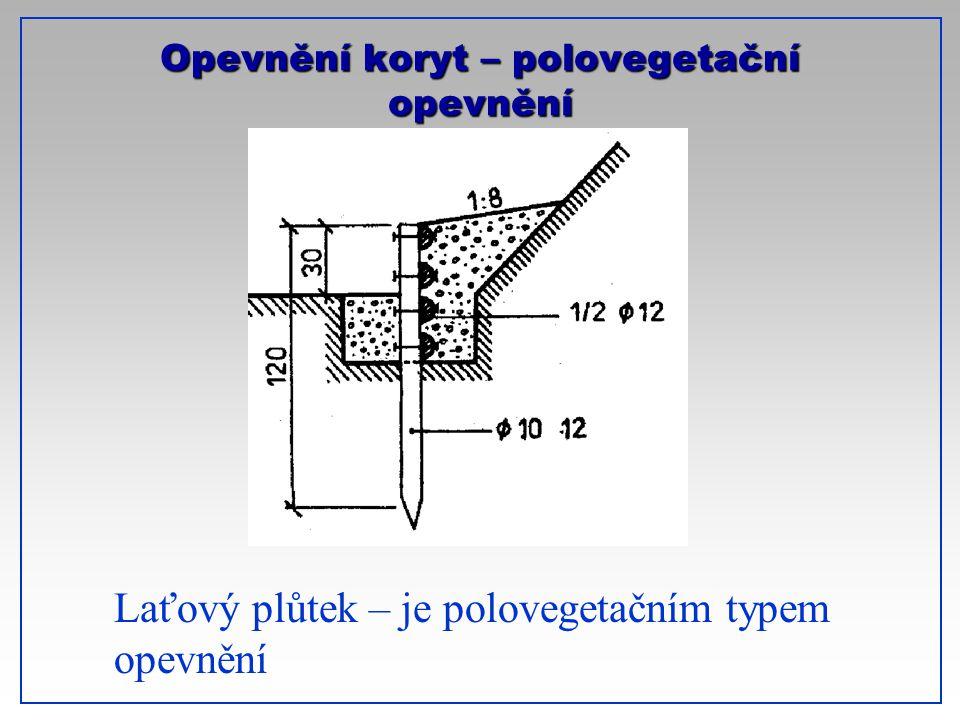 Opevnění koryt – polovegetační opevnění Laťový plůtek – je polovegetačním typem opevnění