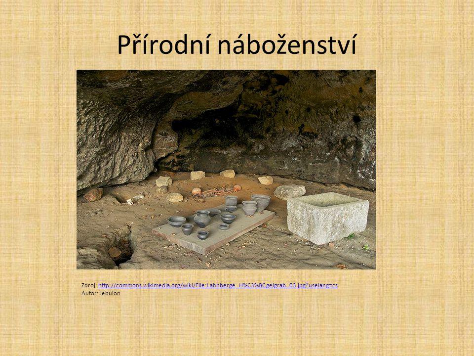Přírodní náboženství Zdroj: http://commons.wikimedia.org/wiki/File:Lahnberge_H%C3%BCgelgrab_03.jpg?uselang=cshttp://commons.wikimedia.org/wiki/File:La