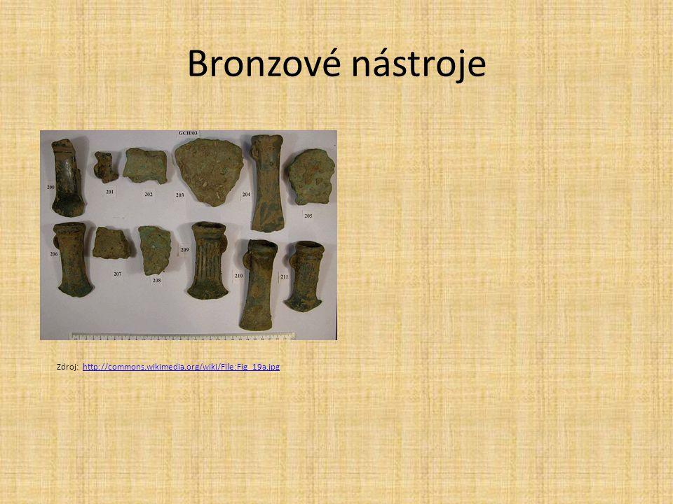 Bronzové nástroje Zdroj: http://commons.wikimedia.org/wiki/File:Fig_19a.jpghttp://commons.wikimedia.org/wiki/File:Fig_19a.jpg