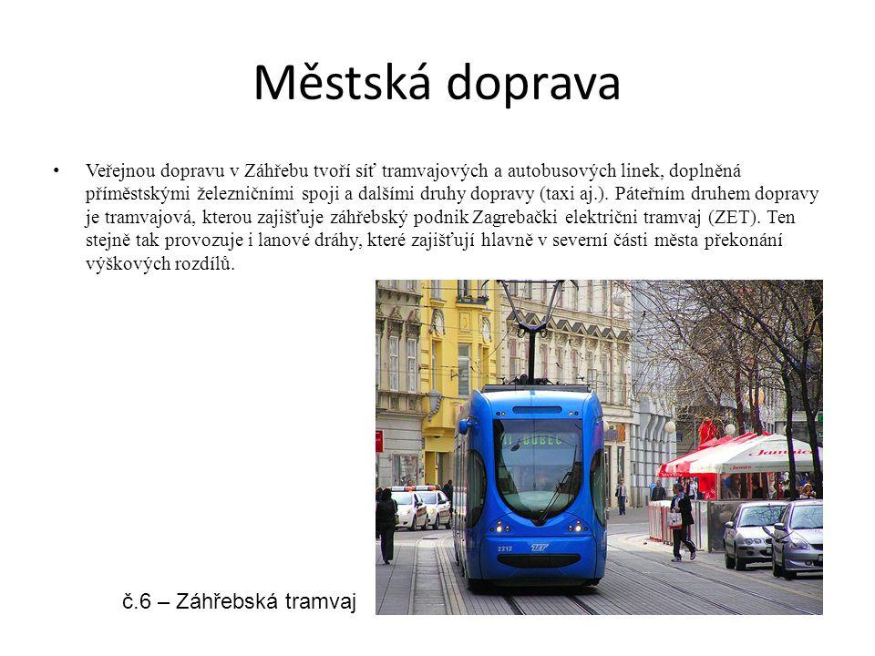 Městská doprava Veřejnou dopravu v Záhřebu tvoří síť tramvajových a autobusových linek, doplněná příměstskými železničními spoji a dalšími druhy dopra