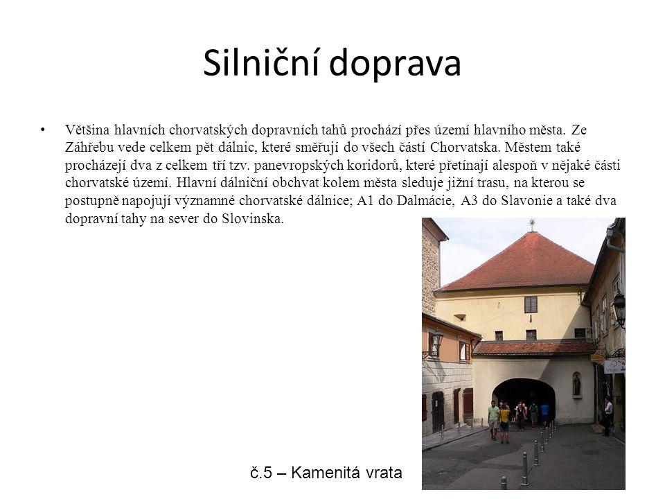 Silniční doprava Většina hlavních chorvatských dopravních tahů prochází přes území hlavního města. Ze Záhřebu vede celkem pět dálnic, které směřují do