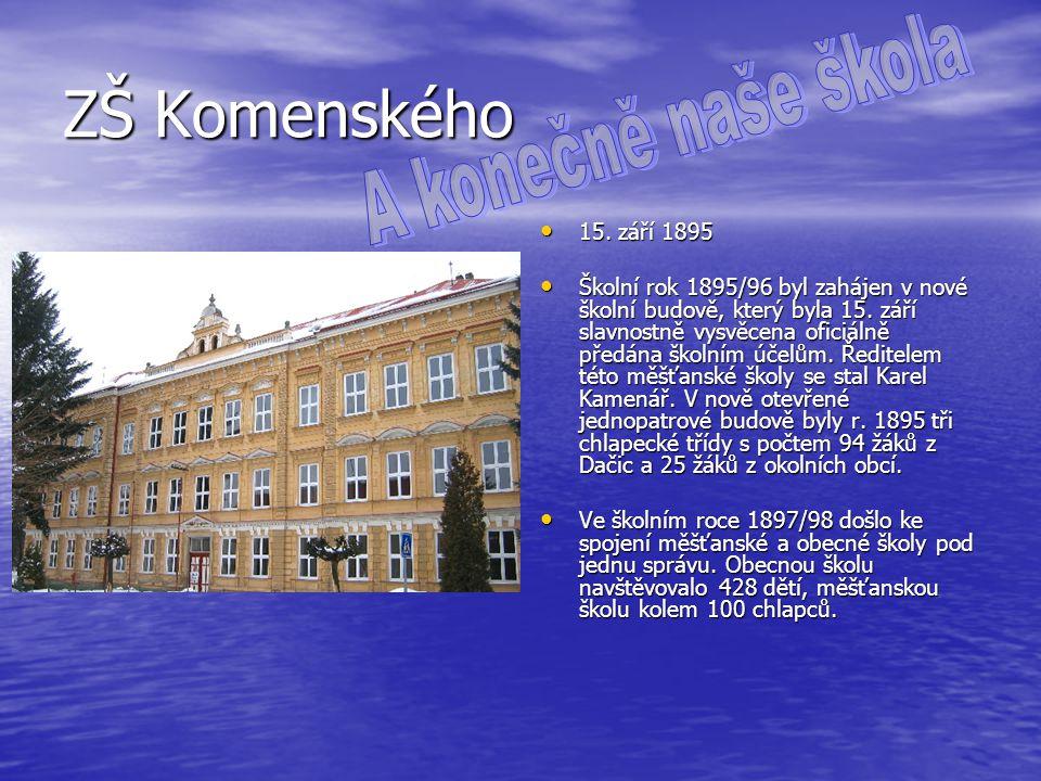 ZŠ Komenského 15. září 1895 15. září 1895 Školní rok 1895/96 byl zahájen v nové školní budově, který byla 15. září slavnostně vysvěcena oficiálně před