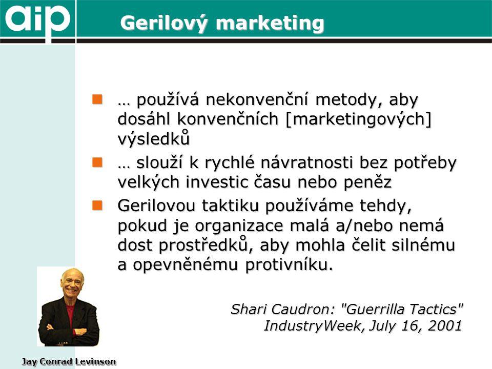 … používá nekonvenční metody, aby dosáhl konvenčních [marketingových] výsledků … používá nekonvenční metody, aby dosáhl konvenčních [marketingových] v