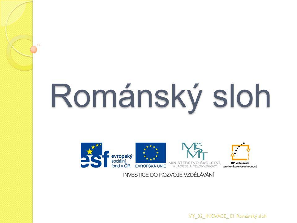 Románský sloh VY_32_INOVACE_ 01 Románský sloh