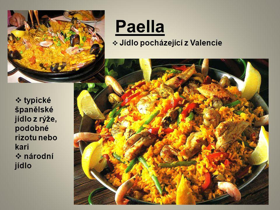 Paella  Jídlo pocházející z Valencie  typické španělské jídlo z rýže, podobné rizotu nebo kari  národní jídlo