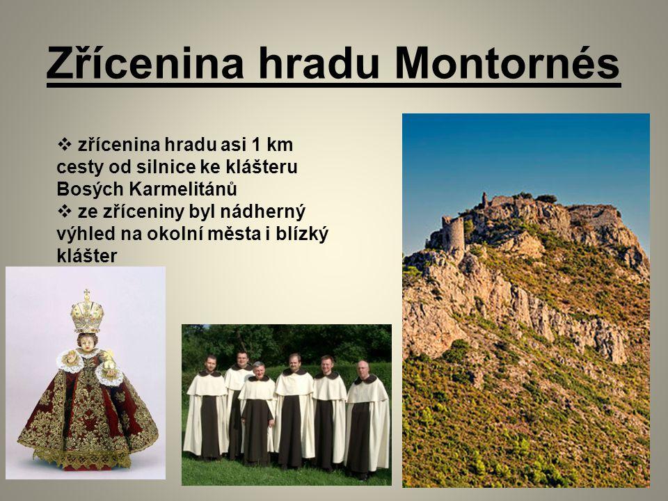 Zřícenina hradu Montornés  zřícenina hradu asi 1 km cesty od silnice ke klášteru Bosých Karmelitánů  ze zříceniny byl nádherný výhled na okolní města i blízký klášter