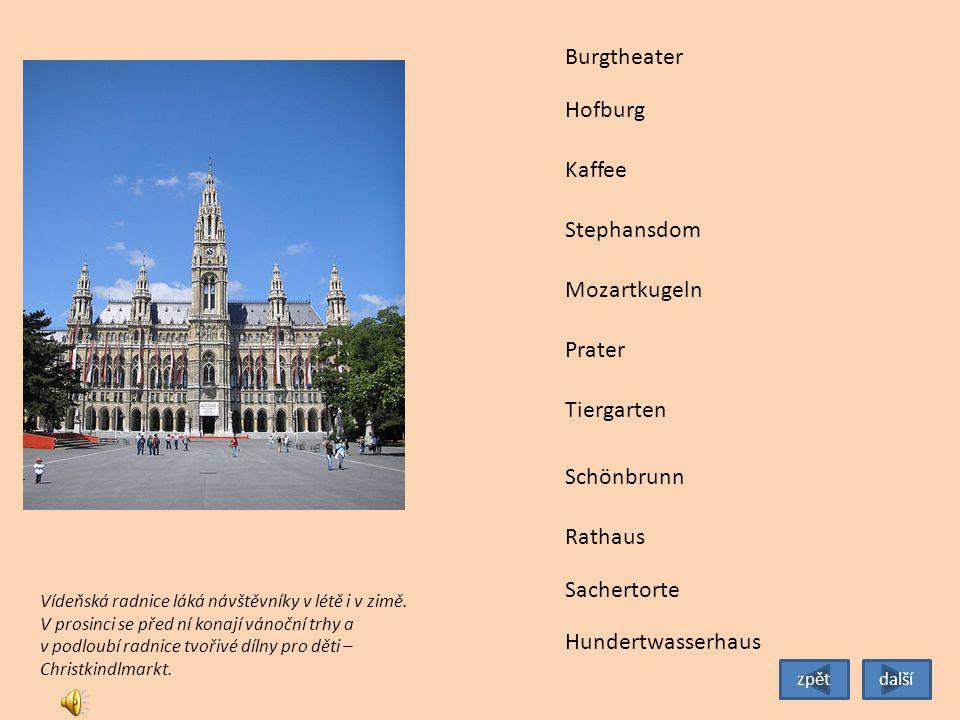 Tiergarten Burgtheater Hofburg Stephansdom Mozartkugeln Prater Schönbrunn Rathaus Sachertorte Kaffee Vídeňská radnice láká návštěvníky v létě i v zimě.