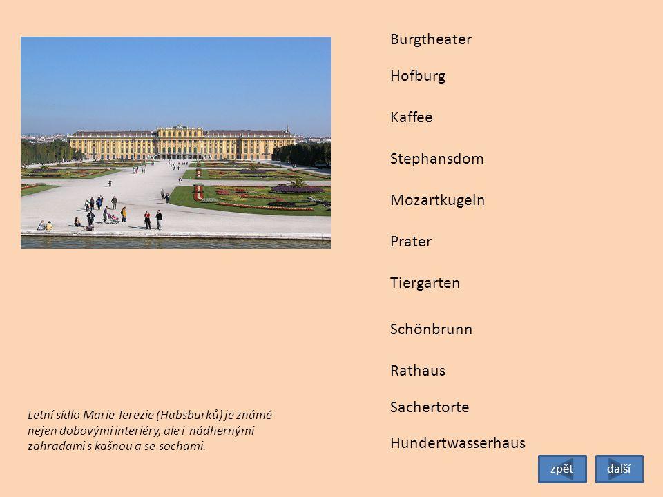 Tiergarten Burgtheater Hofburg Stephansdom Mozartkugeln Prater Schönbrunn Rathaus Sachertorte Kaffee Letní sídlo Marie Terezie (Habsburků) je známé nejen dobovými interiéry, ale i nádhernými zahradami s kašnou a se sochami.