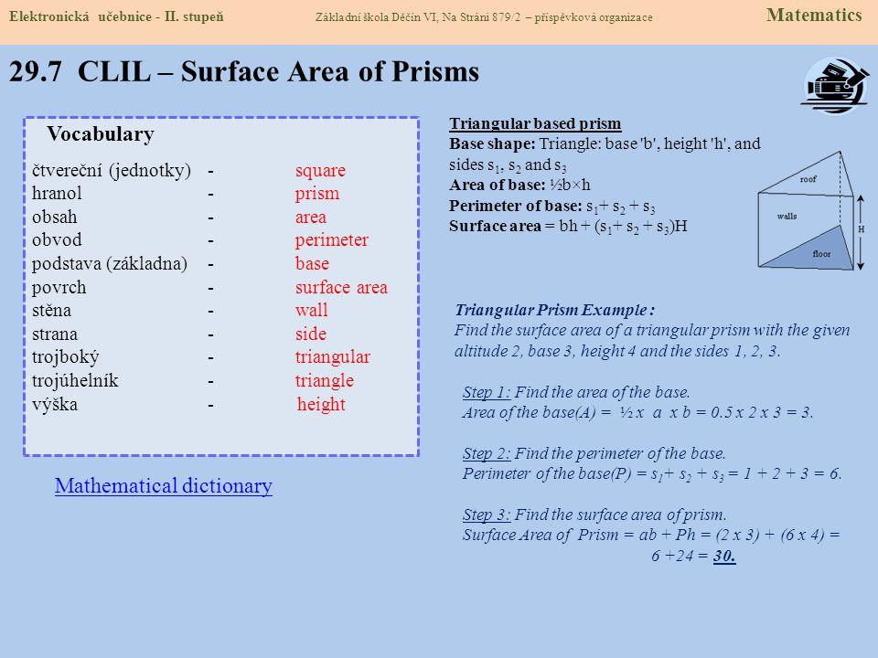 1) Vypočítej povrch hranolu na obrázku. Rozměry jsou v metrech. 2) Je dán trojboký hranol s podstavou tvaru pravoúhlého trojúhelníku rozměry: a = 3 cm