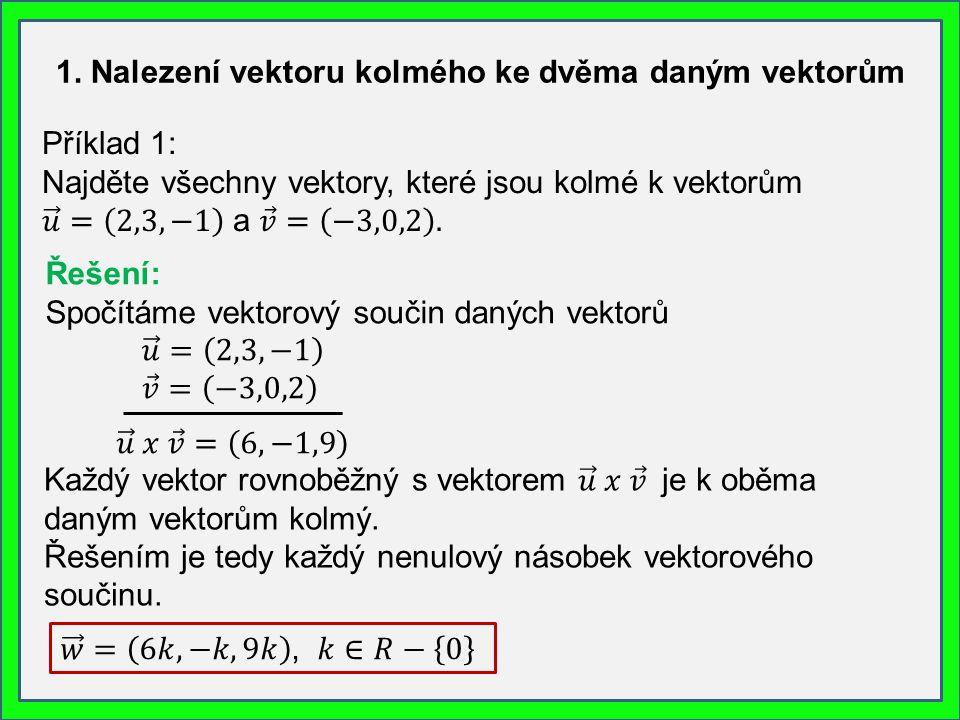 1. Nalezení vektoru kolmého ke dvěma daným vektorům