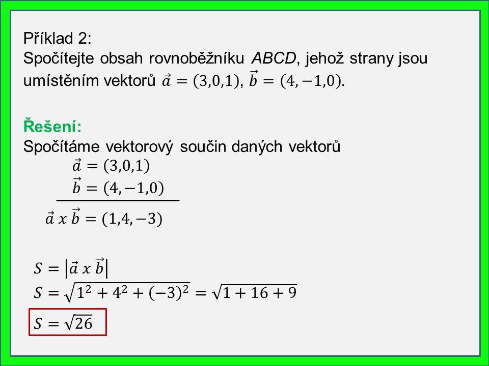 Příklad 3: Spočítejte obsah trojúhelníku ABC Trojúhelník doplníme na rovnoběžník.