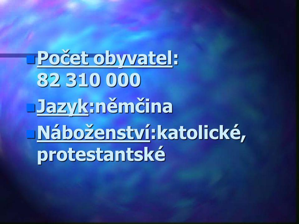 n Počet obyvatel: 82 310 000 n Jazyk:němčina n Náboženství:katolické, protestantské