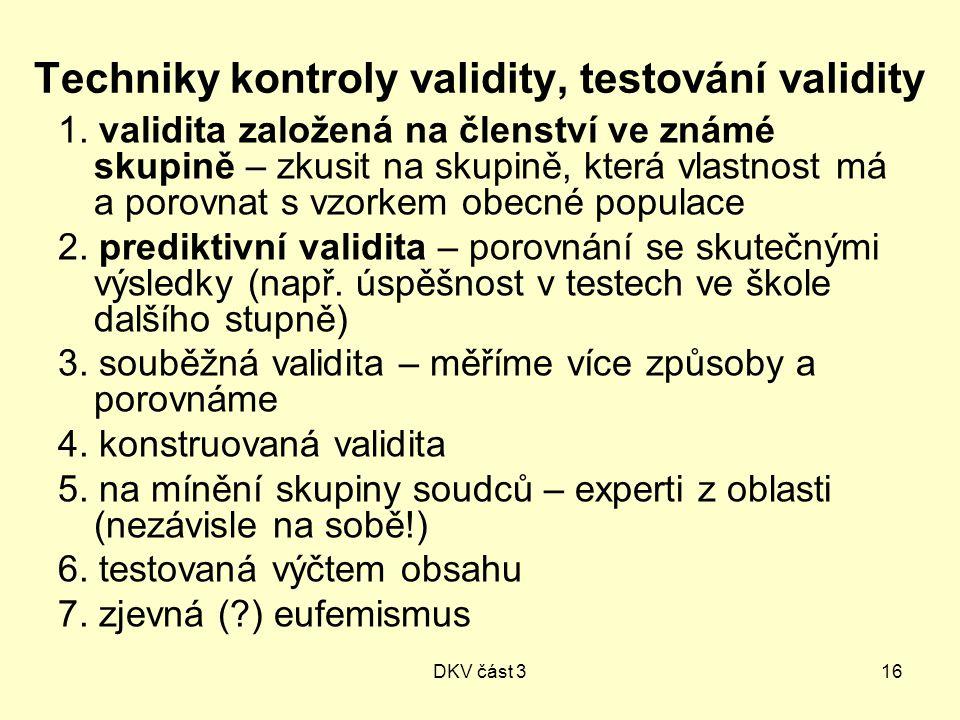 DKV část 316 Techniky kontroly validity, testování validity 1.