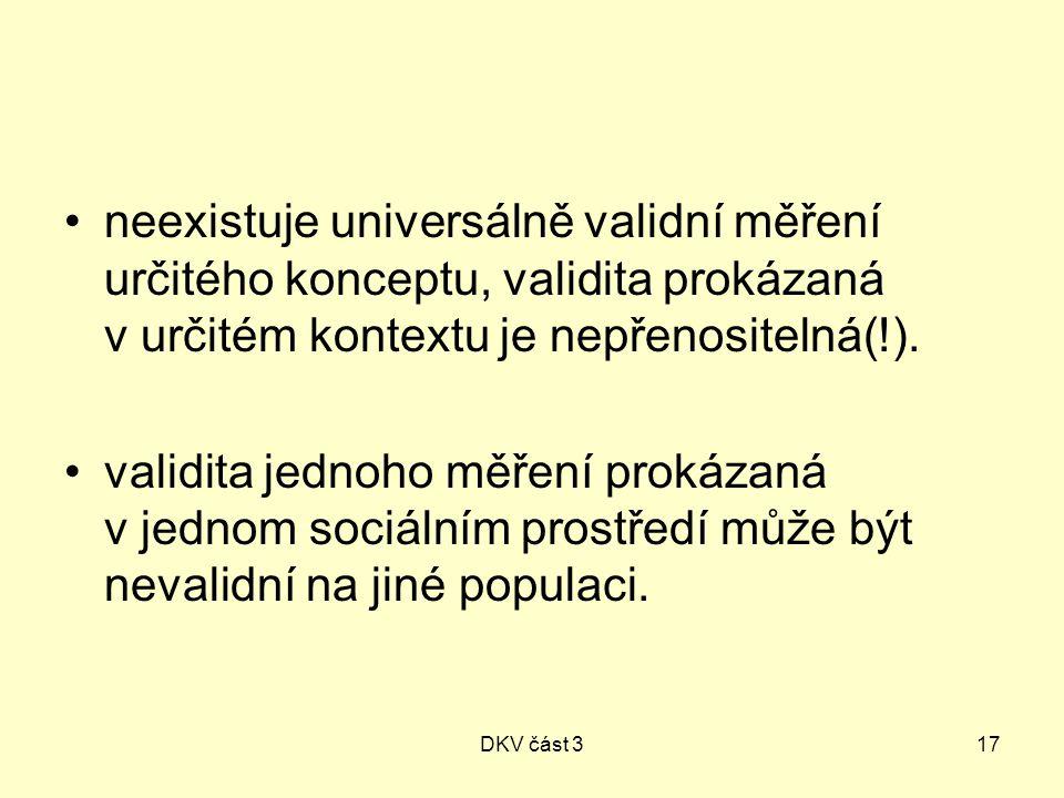 DKV část 317 neexistuje universálně validní měření určitého konceptu, validita prokázaná v určitém kontextu je nepřenositelná(!).