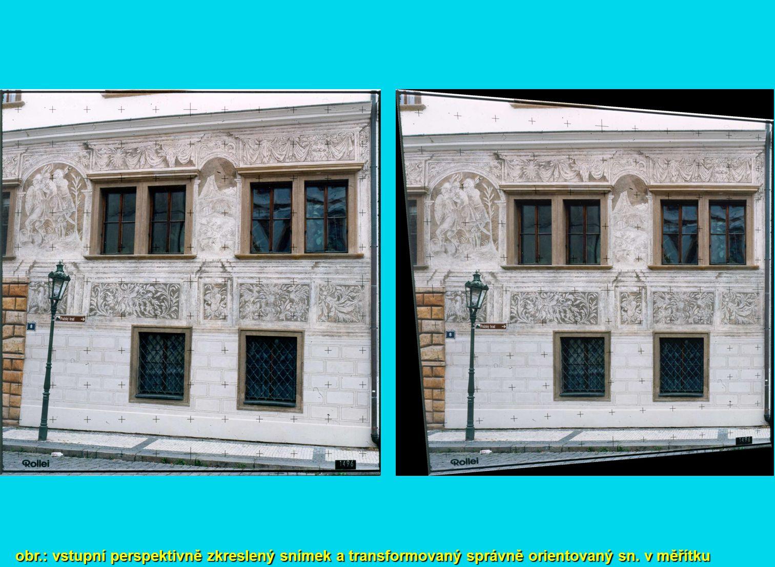 obr.: vstupní perspektivně zkreslený snímek a transformovaný správně orientovaný sn. v měřítku