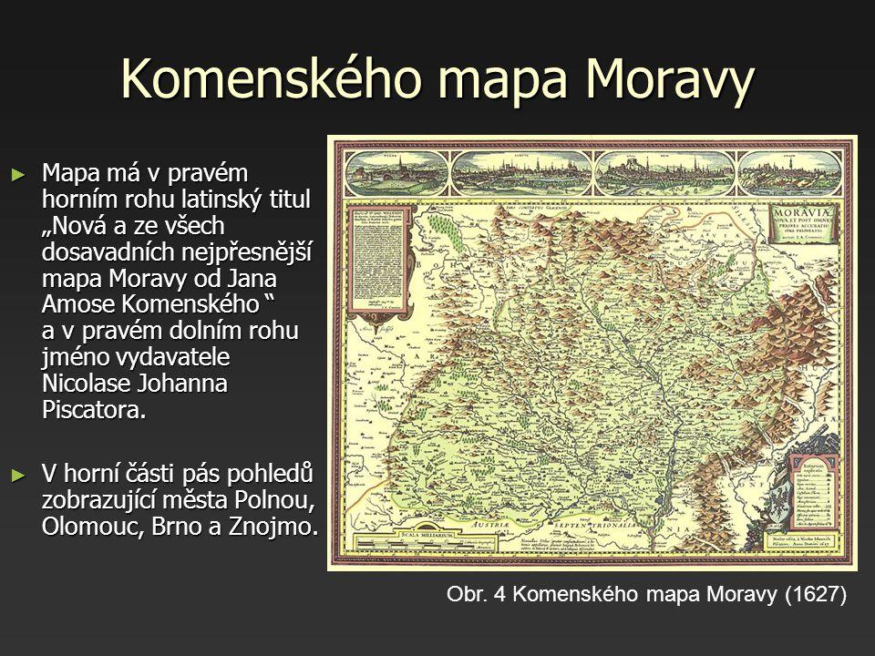 """Komenského mapa Moravy ► Mapa má v pravém horním rohu latinský titul """"Nová a ze všech dosavadních nejpřesnější mapa Moravy od Jana Amose Komenského """""""