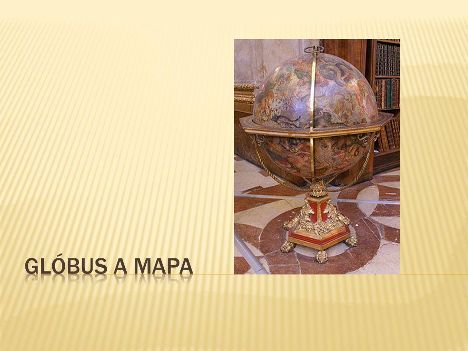  Jak vypadá povrch Země nám přibližují glóbus a mapa  Obě zobrazení mají své výhody i nevýhody