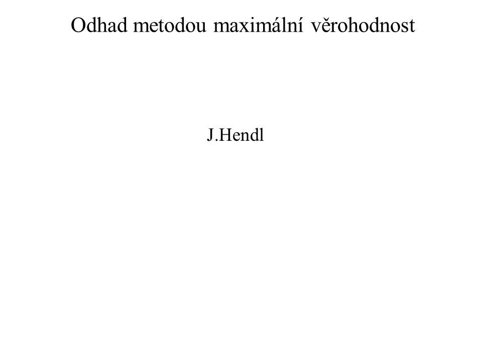 Odhad metodou maximální věrohodnost J.Hendl