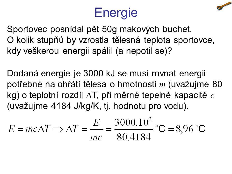 Energie Sportovec posnídal pět 50g makových buchet. O kolik stupňů by vzrostla tělesná teplota sportovce, kdy veškerou energii spálil (a nepotil se)?