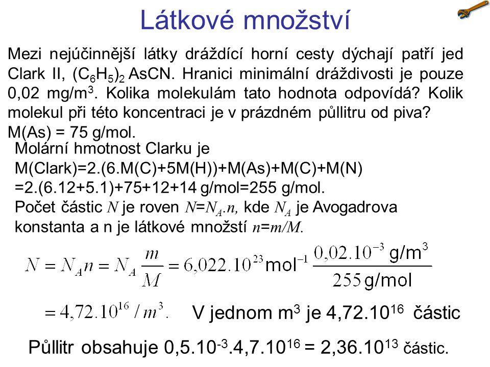 Látkové množství Mezi nejúčinnější látky dráždící horní cesty dýchají patří jed Clark II, (C 6 H 5 ) 2 AsCN. Hranici minimální dráždivosti je pouze 0,