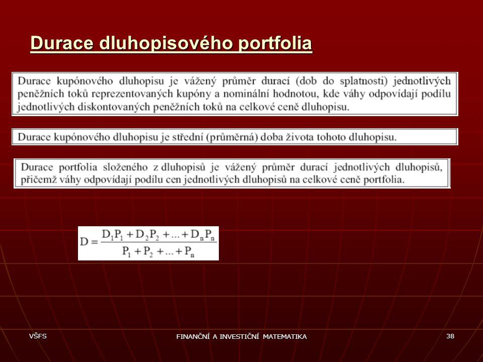 VŠFS FINANČNÍ A INVESTIČNÍ MATEMATIKA 38 Durace dluhopisového portfolia