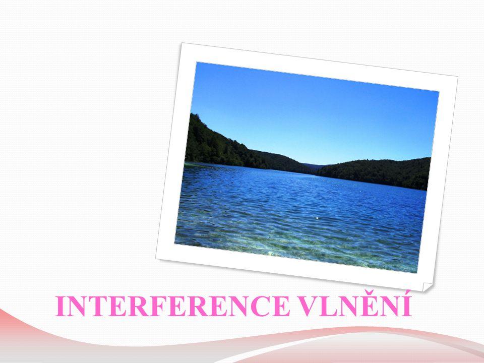 INTERFERENCE VLNĚNÍ