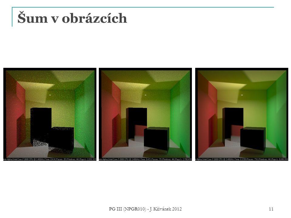Šum v obrázcích PG III (NPGR010) - J. Křivánek 2012 11