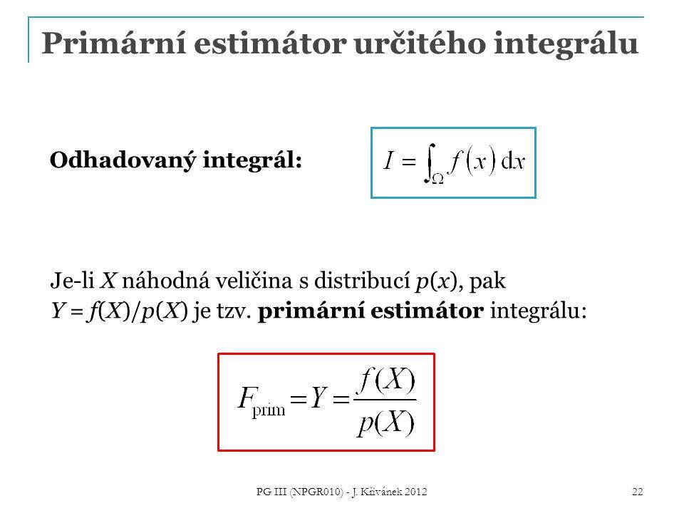 Odhadovaný integrál: Je-li X náhodná veličina s distribucí p(x), pak Y = f(X)/p(X) je tzv.