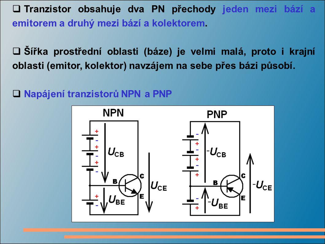  Tranzistor obsahuje dva PN přechody jeden mezi bází a emitorem a druhý mezi bází a kolektorem.  Šířka prostřední oblasti (báze) je velmi malá, prot
