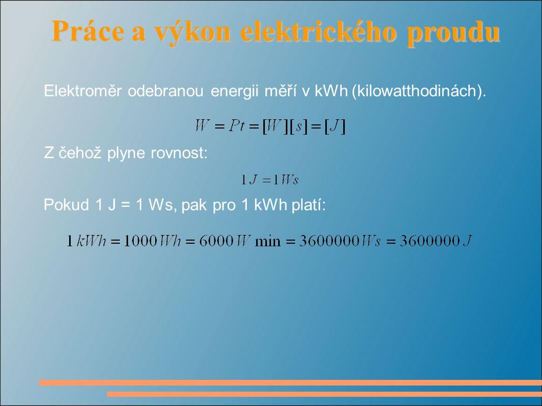 Z čehož plyne rovnost: Elektroměr odebranou energii měří v kWh (kilowatthodinách).