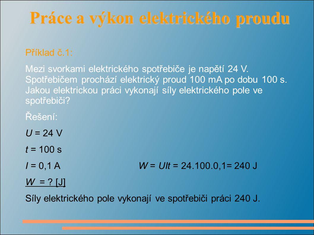 Při konání práce se elektrická energie mění na jiný druh energie, například na: tepelnou – v elektrotepelných spotřebičích (např.