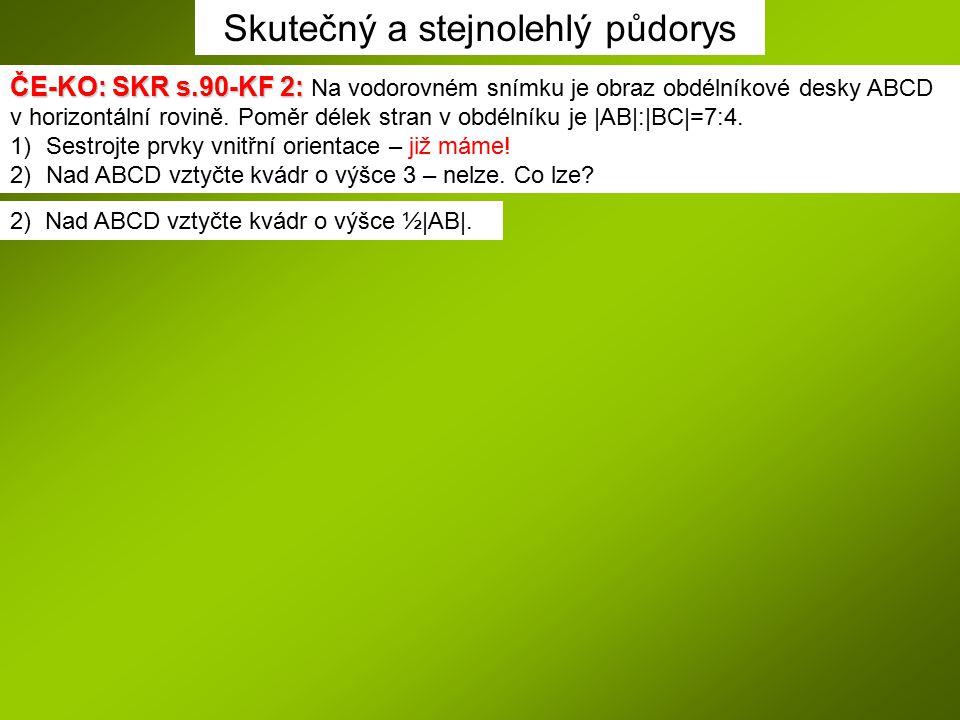 ČE-KO: SKR s.90-KF 2: ČE-KO: SKR s.90-KF 2: Na vodorovném snímku je obraz obdélníkové desky ABCD v horizontální rovině. Poměr délek stran v obdélníku