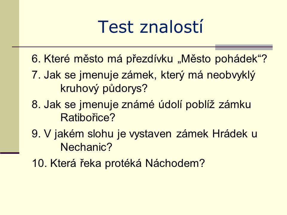 Test znalostí - řešení 1.Labe (do Labe se vlévá Orlice) 2.