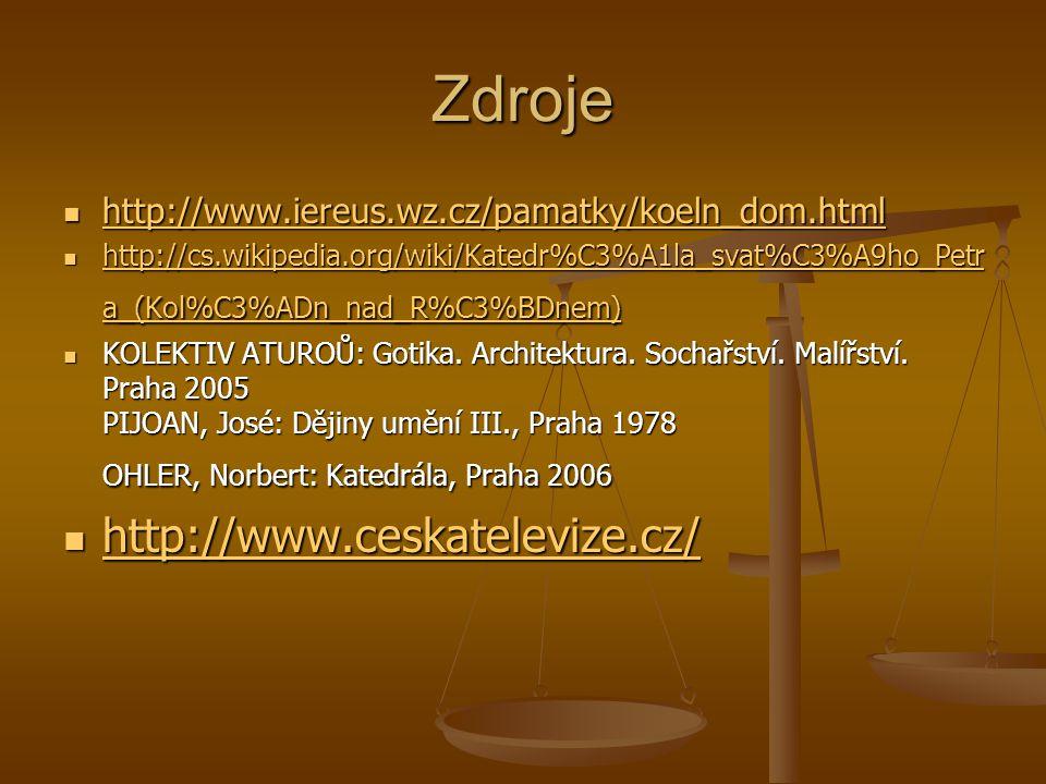 Zdroje http://www.iereus.wz.cz/pamatky/koeln_dom.html http://www.iereus.wz.cz/pamatky/koeln_dom.html http://www.iereus.wz.cz/pamatky/koeln_dom.html ht