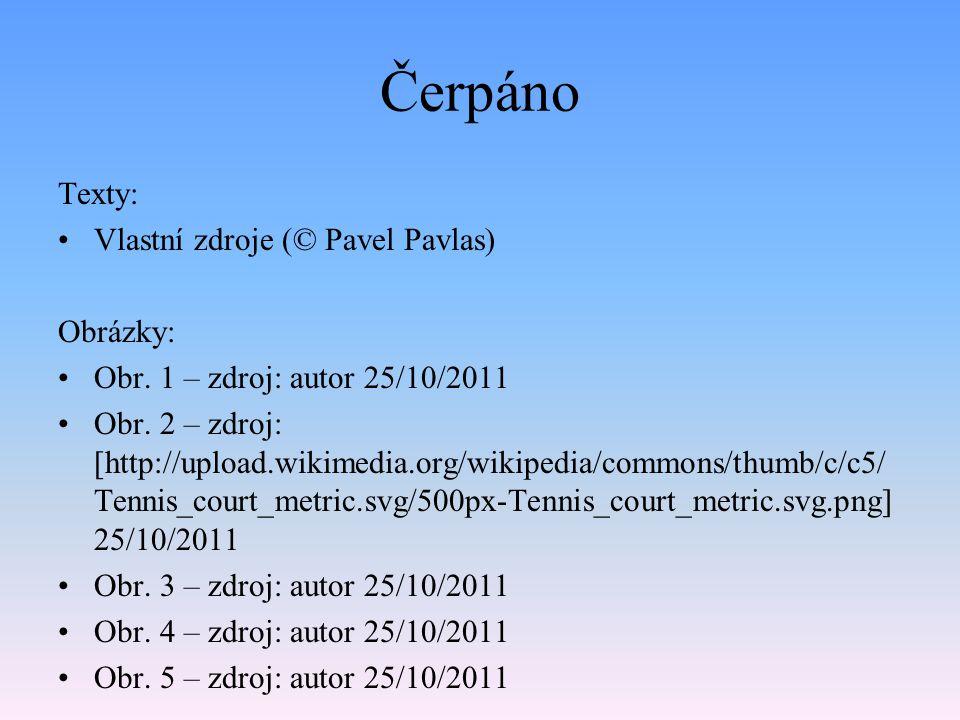 Čerpáno Texty: Vlastní zdroje (© Pavel Pavlas) Obrázky: Obr. 1 – zdroj: autor 25/10/2011 Obr. 2 – zdroj: [http://upload.wikimedia.org/wikipedia/common