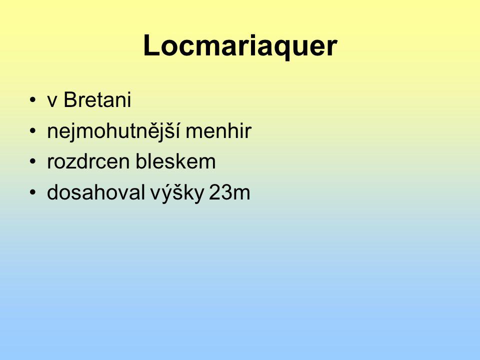 Locmariaquer v Bretani nejmohutnější menhir rozdrcen bleskem dosahoval výšky 23m