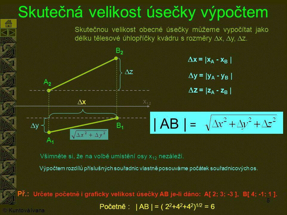 5 Skutečnou velikost obecné úsečky můžeme vypočítat jako délku tělesové úhlopříčky kvádru s rozměry  x,  y,  z.