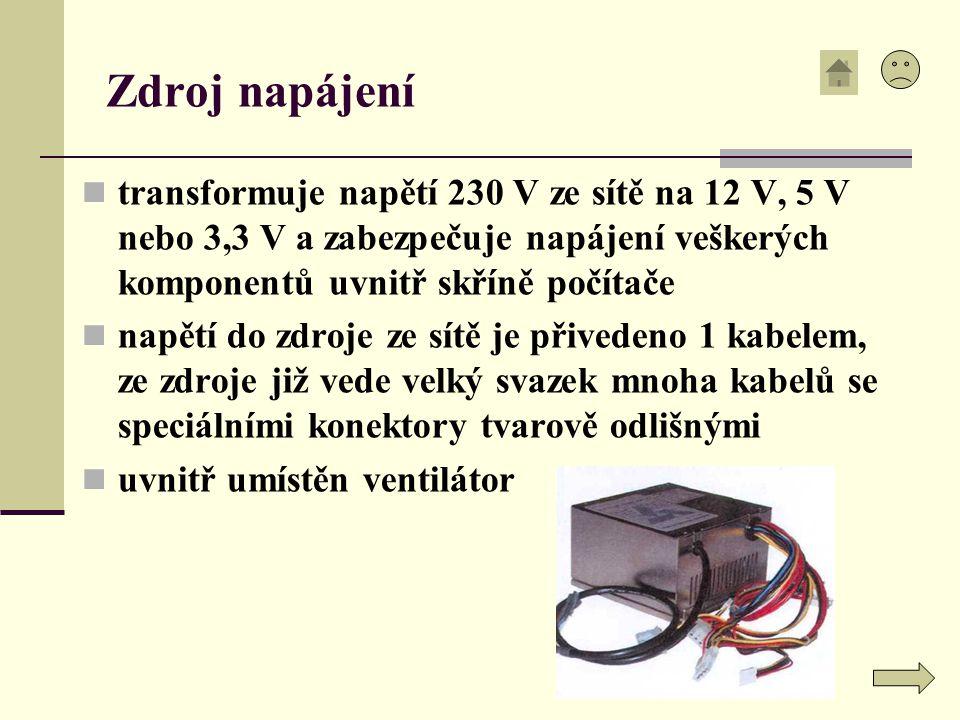 Zdroj napájení transformuje napětí 230 V ze sítě na 12 V, 5 V nebo 3,3 V a zabezpečuje napájení veškerých komponentů uvnitř skříně počítače napětí do