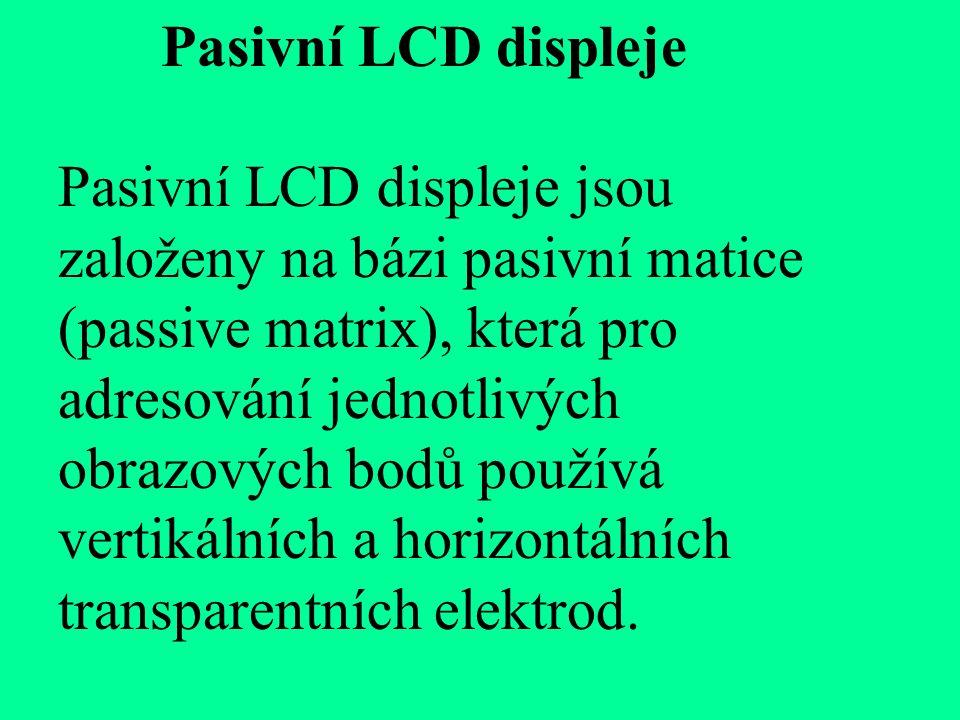 LCD displeje je možné dále rozdělit do dvou skupin v závislosti na tom, zda používají pasivní nebo aktivní matici obrazových bodů (pixelů).