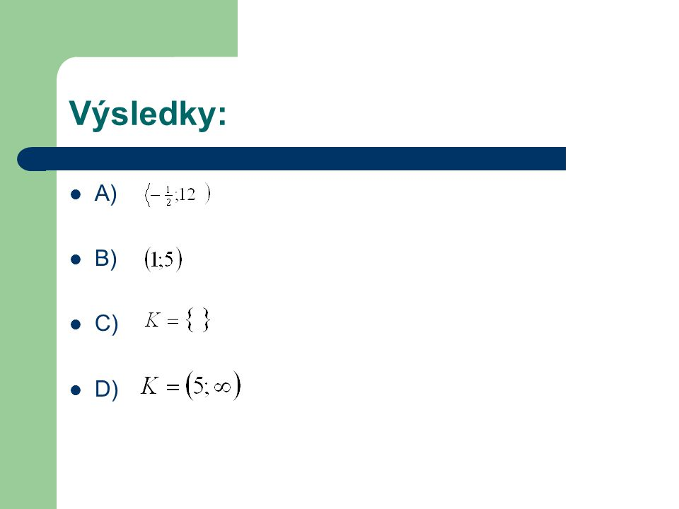 Výsledky: A) B) C) D)